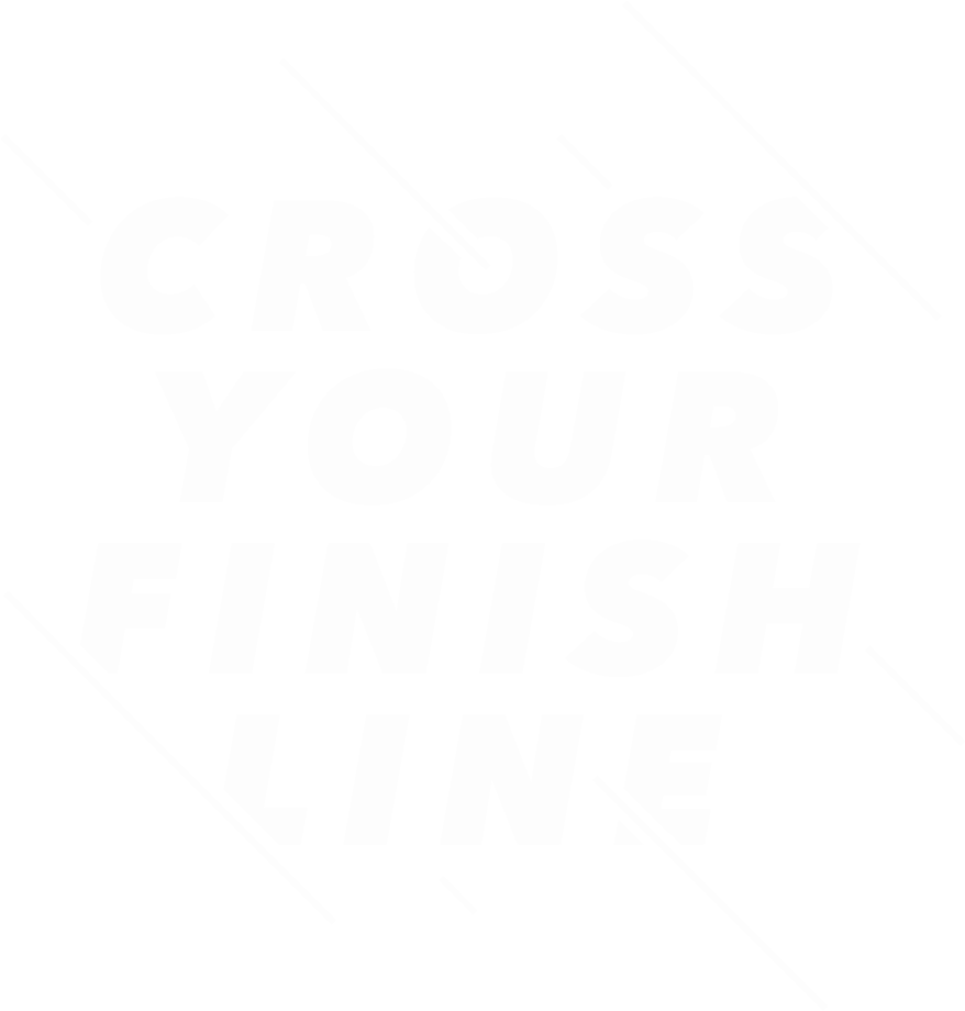 Cross Your Finish Line